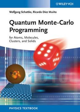 Abbildung von Schattke / Díez Muiño | Quantum Monte-Carlo Programming | 1. Auflage | 2013 | for Atoms, Molecules, Clusters...