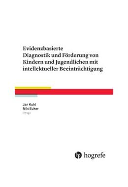 Abbildung von Jan   Evidenzbasierte Diagnostik und Förderung von Kindern und Jugendlichen mit intellektueller Beeinträchtigung   1. Auflage   2015   beck-shop.de