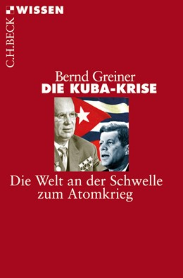 Abbildung von Greiner, Bernd | Die Kuba-Krise | 2. Auflage | 2015 | 2486 | beck-shop.de