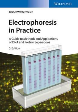 Abbildung von Westermeier   Electrophoresis in Practice   5. Auflage   2016   A Guide to Methods and Applica...