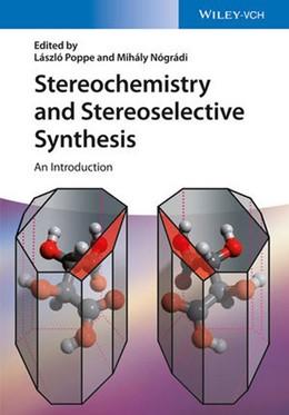 Abbildung von Poppe / Nógrádi | Stereochemistry and Stereoselective Synthesis | 1. Auflage | 2016 | beck-shop.de