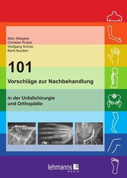 Abbildung von Maegele / Probst | 101 Vorschläge zur Nachbehandlung | 2. Auflage | 2016 | beck-shop.de