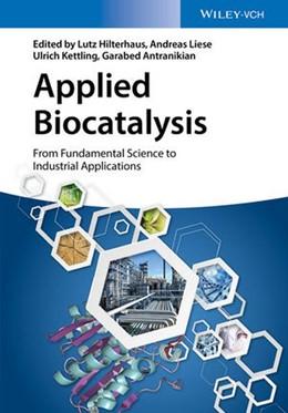 Abbildung von Hilterhaus / Liese / Kettling / Antranikian | Applied Biocatalysis | 1. Auflage | 2016 | From Fundamental Science to In...