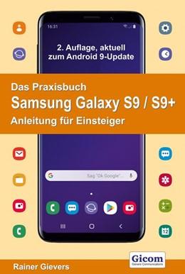 Abbildung von Gievers | Das Praxisbuch Samsung Galaxy S9 / S9+ - Anleitung für Einsteiger | 2019 | 2. Auflage, aktuell zum Androi...