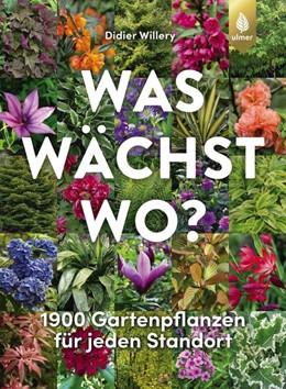 Abbildung von Willery | Was wächst wo? | 2018 | 1900 Gartenpflanzen für jeden ...