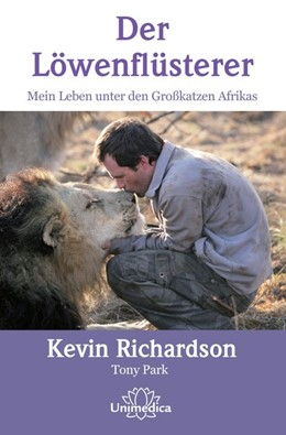 Abbildung von Richardson / Park | Der Löwenflüsterer | 3. Auflage | 2013 | Mein Leben unter den Großkatze...