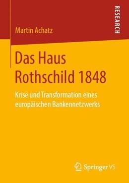 Abbildung von Achatz | Das Haus Rothschild 1848 | 1. Auflage | 2019 | beck-shop.de