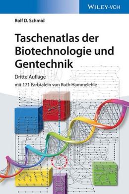 Abbildung von Schmid | Taschenatlas der Biotechnologie und Gentechnik | 3. Auflage | 2016