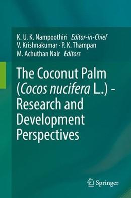 Abbildung von Krishnakumar / Thampan   The Coconut Palm (Cocos nucifera L.) - Research and Development Perspectives   1. Auflage   2019   beck-shop.de