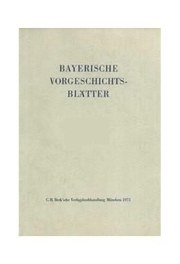 Abbildung von Bayerische Vorgeschichtsblätter 2019   1. Auflage   2019   beck-shop.de