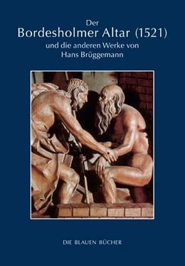 Abbildung von Richter | Der Bordesholmer Altar (1521) und die anderen Werke von Hans Brüggemann | 2019