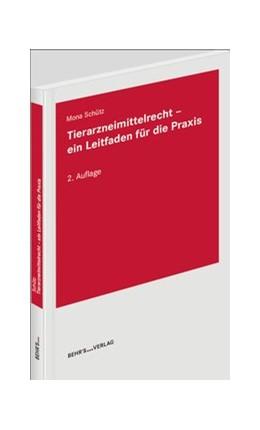 Abbildung von Dr. Schütz   Tierarzneimittelrecht   Auflage   2019   ein Leitfaden für die Praxis
