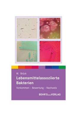 Abbildung von Lebensmittelasoziierte Bakterien | Auflage | 2019 | Vorkommen - Bewertung - Nachwe...