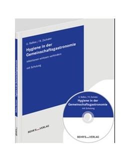 Abbildung von Dr. Ballies / Dipl.-Biol. Zschaler | Hygiene in der Gemeinschaftsgastronomie | Auflage | 2019 | Infektionen wirksam verhindern...