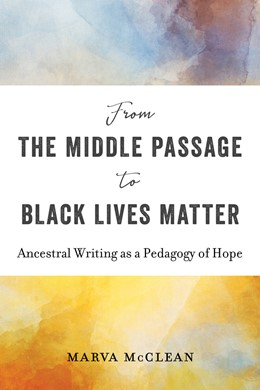 Abbildung von McClean | From the Middle Passage to Black Lives Matter | 1. Auflage | 2019 | Ancestral Writing as a Pedagog...