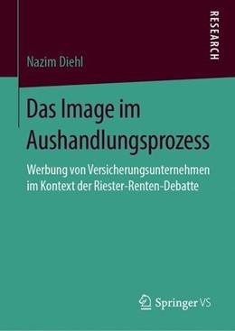 Abbildung von Diehl | Das Image im Aushandlungsprozess | 1. Auflage | 2019 | beck-shop.de