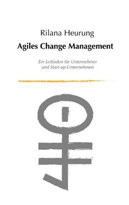 Abbildung von Heurung   Agiles Change Management   2019   Leitfaden für Unternehmensführ...