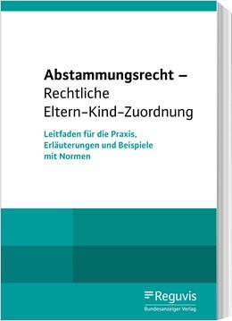 Abbildung von Abstammungsrecht - Rechtliche Eltern-Kind-Zuordnung | 1. Auflage | 2020 | Leitfaden für die Praxis, Erlä...