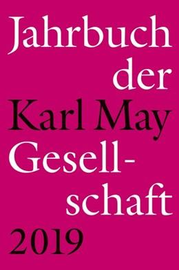 Abbildung von Schleburg / Roxin / Schmiedt | Jahrbuch der Karl-May-Gesellschaft 2019 | 2019