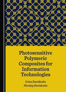 Abbildung von Davidenko | Photosensitive Polymeric Composites for Information Technologies | 1. Auflage | 2019 | beck-shop.de