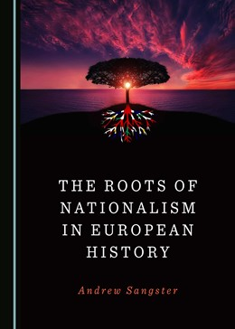 Abbildung von Sangster | The Roots of Nationalism in European History | 2019