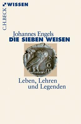 Abbildung von Engels, Johannes | Die sieben Weisen | 1. Auflage | 2010 | 2485 | beck-shop.de