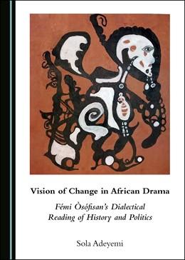 Abbildung von Adeyemi | Vision of Change in African Drama | 1. Auflage | 2019 | beck-shop.de