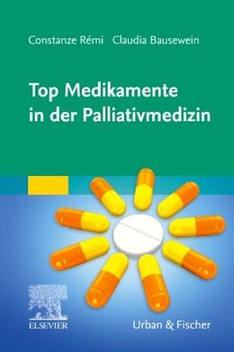 Abbildung von Bausewein / Rémi | Top Medikamente in der Palliativmedizin | 2019