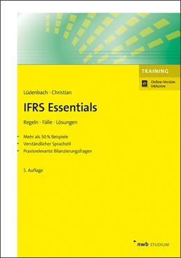 Abbildung von Lüdenbach / Christian | IFRS Essentials | 5., überarbeitete Auflage | 2019 | Regeln, Fälle, Lösungen.Mehr a...