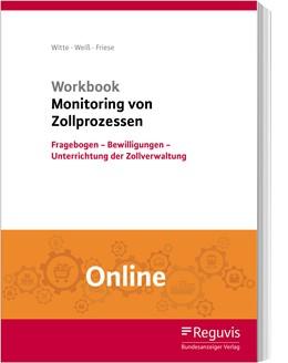 Abbildung von Witte / Weiß / Friese | Workbook Monitoring von Zollprozessen (Online) | Einzelplatzlizenz, Mehrplatzlizenzen auf Anfrage | 2019 | Fragebogen - Bewilligungen - U...