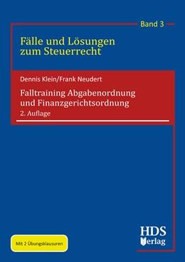 Abbildung von Klein / Neudert | Falltraining Abgabenordnung und Finanzgerichtsordnung | 2. Auflage | 2020 | Fälle und Lösungen zum Steuerr...