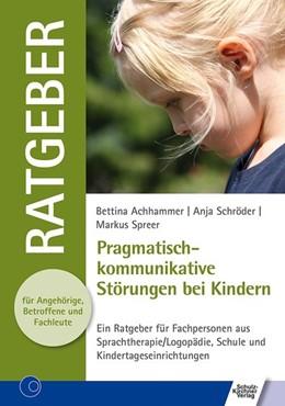 Abbildung von Achhammer / Schröder | Pragmatisch-kommunikative Störungen bei Kindern | 1. Auflage | 2019 | beck-shop.de