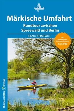 Abbildung von Hennemann | Kanu Kompakt Märkische Umfahrt | aktualisierte | 2019 | Rundtour zwischen Spreewald un...