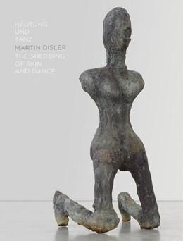 Abbildung von Martin Disler. Häutung und Tanz / The Shedding of Skin and Dance   2019   Ausst. Kat. Skulpturenpark Wal...