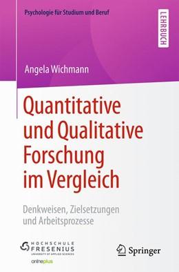 Abbildung von Wichmann | Quantitative und Qualitative Forschung im Vergleich | 2019 | Denkweisen, Zielsetzungen und ...