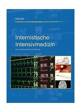 Abbildung von Herold | Internistische Intensivmedizin | 9., erweiterte und überarbeitete Auflage | 2019 | Eine praxisorientierte Darstel...