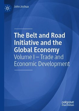 Abbildung von Joshua | The Belt and Road Initiative and the Global Economy | 1st ed. 2019 | 2019 | Volume I – Trade and Economic ...