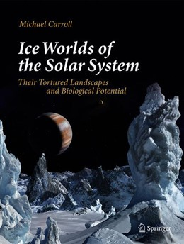 Abbildung von Carroll | Ice Worlds of the Solar System | 1st ed. 2019 | 2019 | Their Tortured Landscapes and ...