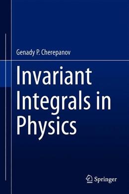 Abbildung von Cherepanov | Invariant Integrals in Physics | 1st ed. 2019 | 2019