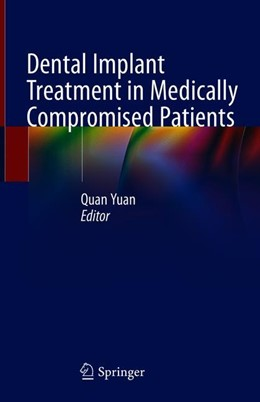 Abbildung von Yuan | Dental Implant Treatment in Medically Compromised Patients | 1st ed. 2020 | 2019