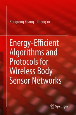 Abbildung von Zhang / Yu | Energy-Efficient Algorithms and Protocols for Wireless Body Sensor Networks | 1st ed. 2020 | 2019