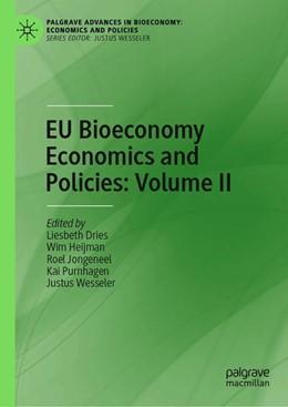 Abbildung von Dries / Heijman / Jongeneel / Purnhagen / Wesseler | EU Bioeconomy Economics and Policies: Volume II | 1st ed. 2019 | 2019