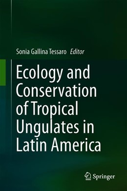 Abbildung von Gallina-Tessaro | Ecology and Conservation of Tropical Ungulates in Latin America | 1st ed. 2019 | 2019