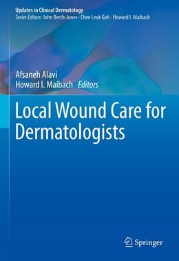 Abbildung von Alavi / Maibach | Local Wound Care for Dermatologists | 1st ed. 2020 | 2020