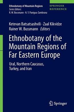 Abbildung von Batsatsashvili / Kikvidze / Bussmann | Ethnobotany of the Mountain Regions of Far Eastern Europe | 1st ed. 2020 | 2020 | Ural, Northern Caucasus, Turke...