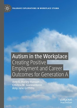 Abbildung von Hurley-Hanson / Giannantonio / Griffiths | Autism in the Workplace | 1st ed. 2020 | 2019 | Creating Positive Employment a...