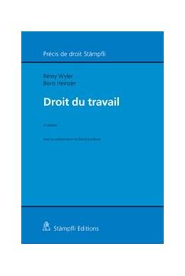 Abbildung von Wyler / Heinzer   Droit du travail   4. Auflage 2019   2019   Avec la collaboration de David...