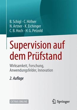 Abbildung von Schigl / Höfner / Artner | Supervision auf dem Prüfstand | 2. Aufl. 2020 | 2020 | Wirksamkeit, Forschung, Anwend...
