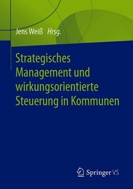 Abbildung von Weiß   Strategisches Management und wirkungsorientierte Steuerung in Kommunen   1. Auflage   2019   beck-shop.de