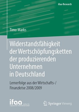 Abbildung von Marks   Widerstandsfähigkeit der Wertschöpfungsketten der produzierenden Unternehmen in Deutschland   2019   Lernerfolge aus der Wirtschaft...